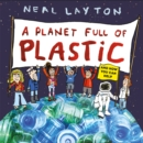 A Planet Full of Plastic : and how you can help - Book