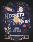 Secrets in the Skies : Galileo and the Astonishing Solar System - eBook