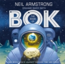 The Book of Bok : One Moon Rock's Journey Through Time and Space - Book