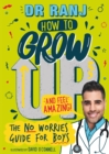 How to Grow Up and Feel Amazing! : The No-Worries Guide for Boys - eBook