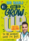 How to Grow Up and Feel Amazing! : The No-Worries Guide for Boys - Book