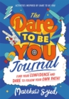 The Dare to Be You Journal - Book