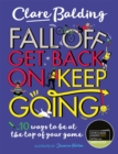Fall Off, Get Back On, Keep Going : 10 ways to be at the top of your game! - Book