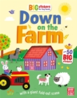 Big Stickers for Tiny Hands: Down on the Farm : With scenes, activities and a giant fold-out picture. - Book