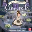 My Very First Story Time: Cinderella : Fairy Tale with picture glossary and an activity - Book