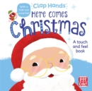 Clap Hands: Here Comes Christmas : A touch-and-feel board book - Book