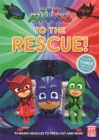 PJ Masks: To the Rescue! : With three press-out PJ Masks vehicles to make! - Book
