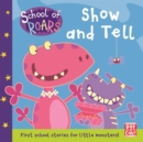 School of Roars: Show and Tell - Book