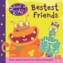 School of Roars: Bestest Friends - Book