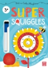 Pat-a-Cake Playtime: Super Squiggles : Wipe-clean book with pen - Book