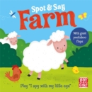 Spot and Say: Farm : Play I Spy with My Little Eye - Book