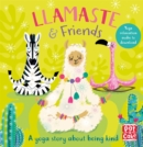 Llamaste and Friends : A Yoga Story - Book