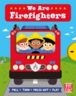 Job Squad: We Are Firefighters - Book