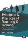 Principles and Practices of Teaching and Training : A guide for teachers and trainers in the FE and skills sector - eBook