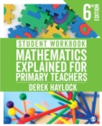 Student Workbook Mathematics Explained for Primary Teachers - Book