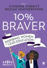 10% Braver : Inspiring Women to Lead Education - Book