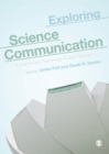 Exploring Science Communication : A Science and Technology Studies Approach - Book