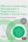 Effective Leadership, Management and Supervision in Health and Social Care - Book