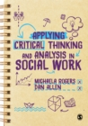 Applying Critical Thinking and Analysis in Social Work - eBook