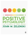Positive Psychology : The Science of Well-Being - eBook