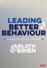 Leading Better Behaviour : A Guide for School Leaders - Book