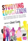 Studying Education : An introduction to the study and exploration of education - Book