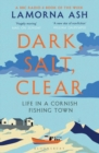 Dark, Salt, Clear : Life in a Cornish Fishing Town - Book
