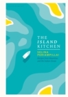 The Island Kitchen : Recipes from Mauritius and the Indian Ocean - Book