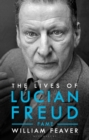 The Lives of Lucian Freud : FAME 1968 - 2011 - Book