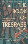 The Book of Trespass : Crossing the Lines that Divide Us - Book