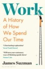 Work : A History of How We Spend Our Time - eBook