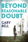 Beyond Reasonable Doubt : The start of a thrilling new legal series - Book