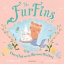 The FurFins: CherryTail and the Mermaid Wedding - Book
