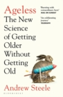 Ageless : The New Science of Getting Older Without Getting Old - Book
