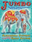Jumbo: The Most Famous Elephant Who Ever Lived - Book