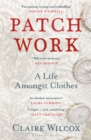 Patch Work : A Life Amongst Clothes - Book