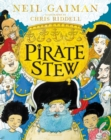 Pirate Stew : The show-stopping new picture book, from number-one bestselling Neil Gaiman and Chris Riddell - Book