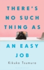 There's No Such Thing as an Easy Job - eBook