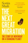 The Next Great Migration : The Story of Movement on a Changing Planet - eBook