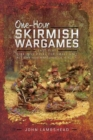 One-hour Skirmish Wargames : Fast-play Dice-less Rules for Small-unit Actions from Napoleonics to Sci-Fi - Book