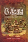 One-hour Skirmish Wargames : Fast-play Dice-less Rules for Small-unit Actions from Napoleonics to Sci-Fi - eBook