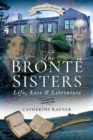 The Bronte Sisters: Life, Loss and Literature - Book