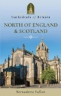 Cathedrals of Britain: North of England and Scotland - Book