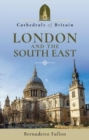 Cathedrals of Britain: London and the South East - Book