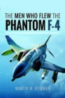 The Men Who Flew the Phantom F-4 - Book