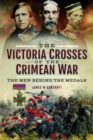 The Victoria Crosses of the Crimean War : The Men Behind the Medals - Book