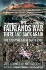 The Falklands War - There and Back Again : The Story of Naval Party 8901 - eBook