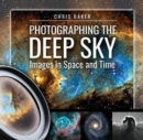 Photographing the Deep Sky : Images in Space and Time - Book