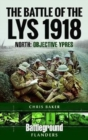 The Battle of the Lys 1918: North : Objective Ypres - Book