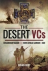 The Desert VCs : Extraordinary Valour in the North African Campaign in WWII - Book